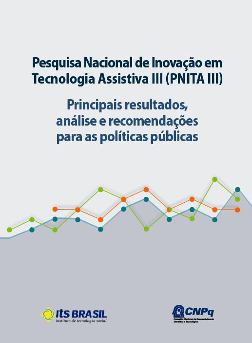 Pesquisa Nacional de Inovação em Tecnologia Assistiva III (PNITA III): Principais resultados, análise e recomendações para as políticas públicas