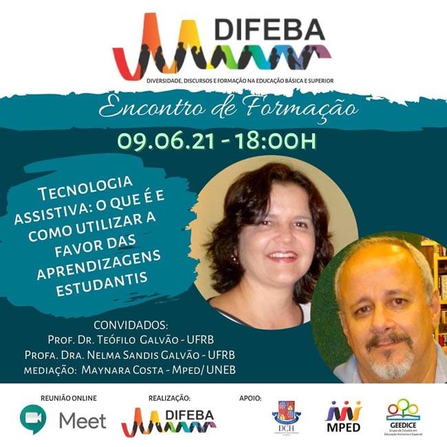 """iremos receber o Prof. Dr. Teófilo Galvão (UFBR) e a Profa. Dra. Nelma Sandis Galvão (UFRB), discutindo o tema """"Tecnologia Assistiva: o que é e como utilizar a favor das aprendizagens estudantis"""" . A mediação será realizada por Maynara Costa - Mped/Uneb."""
