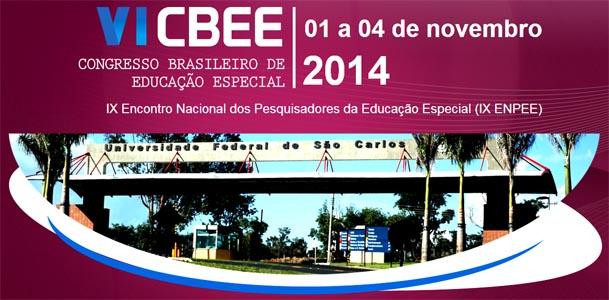 VI CONGRESSO BRASILEIRO DE EDUCAÇÃO ESPECIAL - UFSCar - de 01 a 04/11/2014